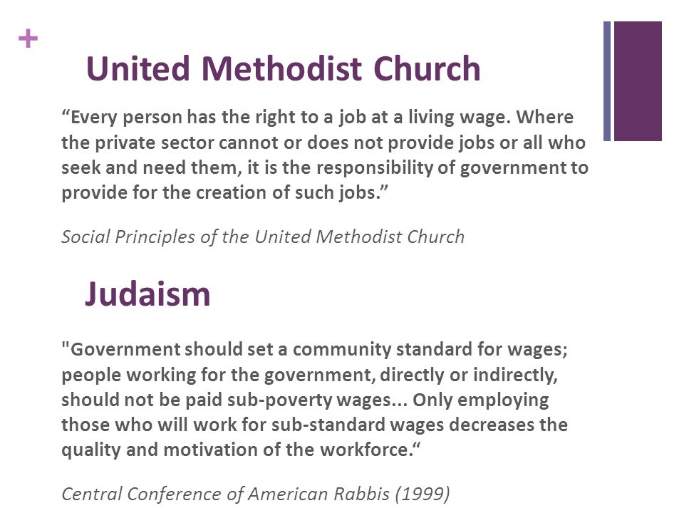 + United Methodist Church Every person has the right to a job at a living wage.