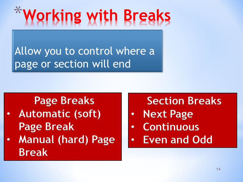 14 Allow you to control where a page or section will end