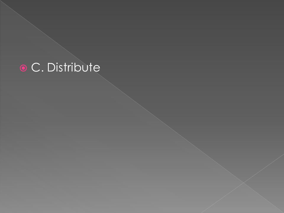  C. Distribute
