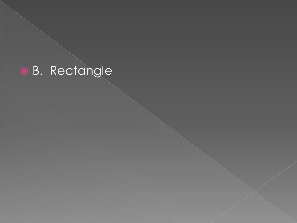  B. Rectangle