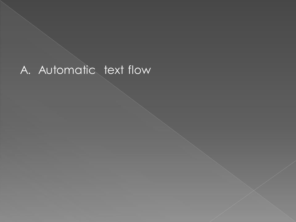 A. Automatic text flow