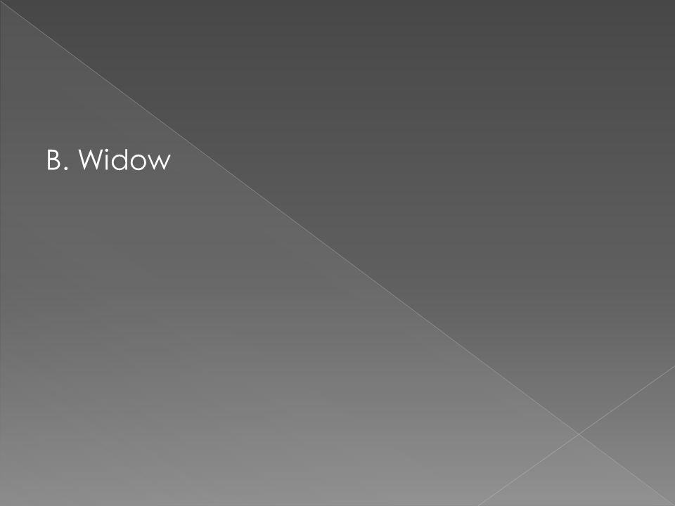 B. Widow