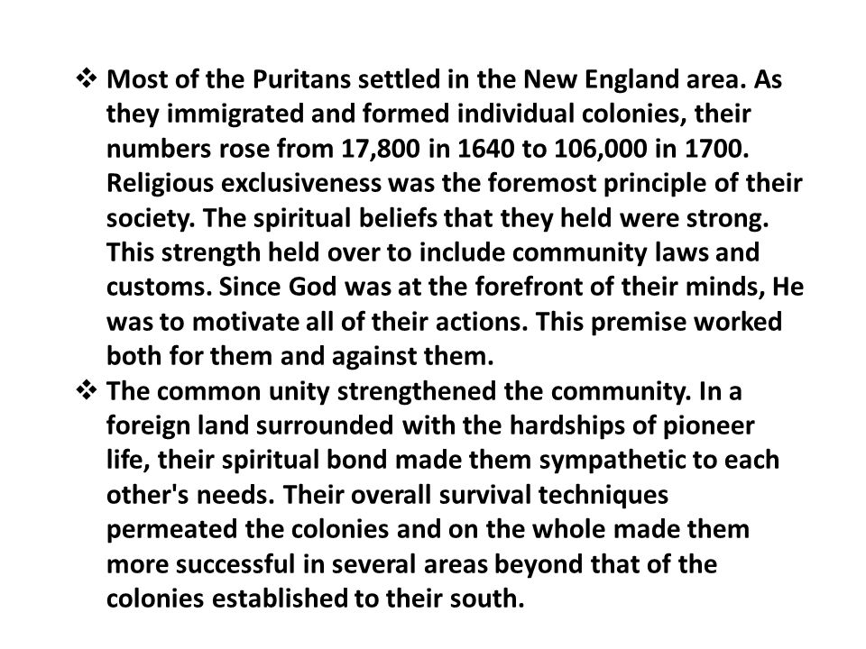  Most of the Puritans settled in the New England area.