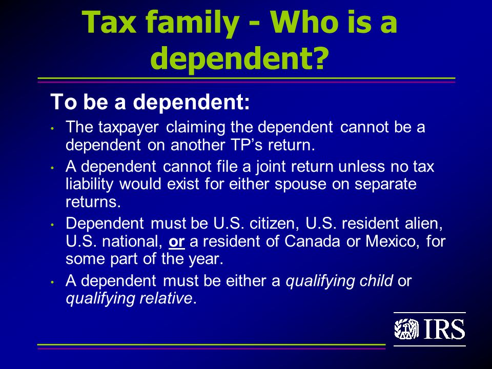 Tax family - Who is a dependent.