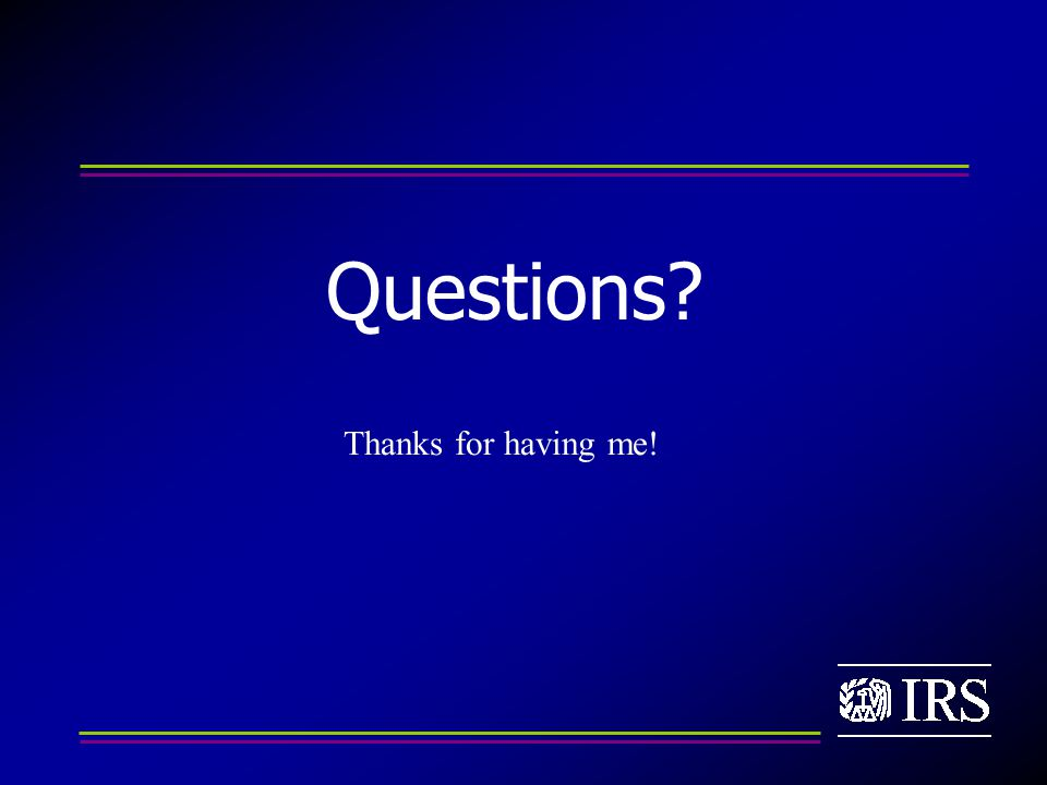 Questions Thanks for having me!