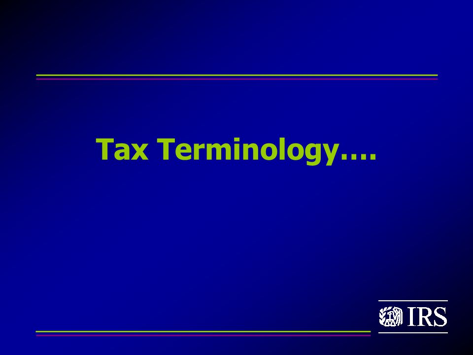 Tax Terminology….