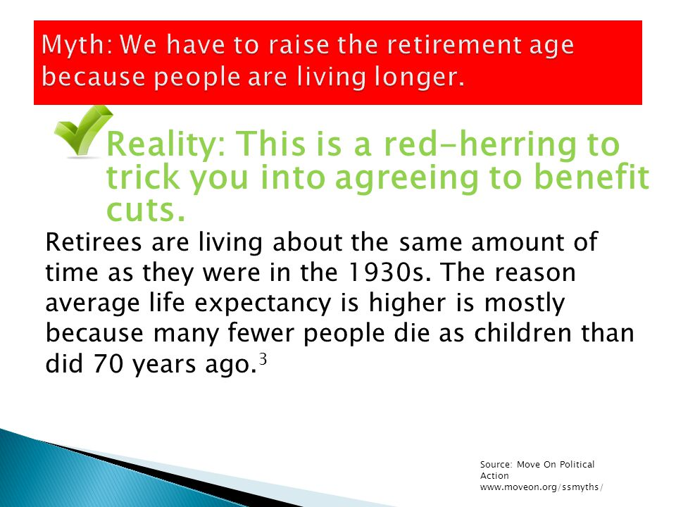 Retirees are living about the same amount of time as they were in the 1930s.