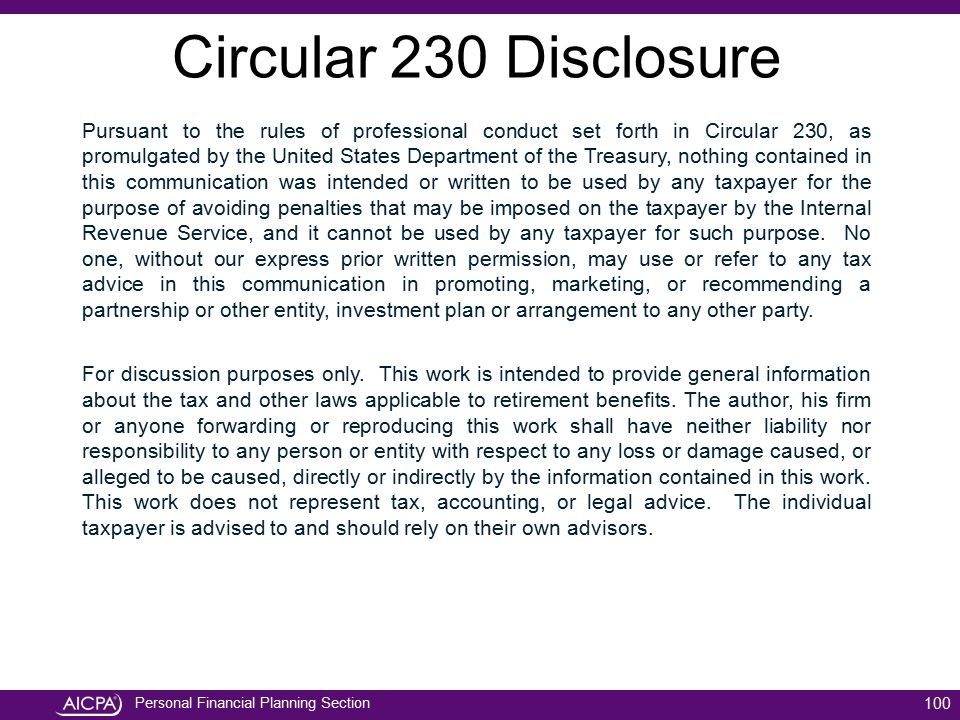 Personal Financial Planning Section Circular 230 Disclosure Pursuant to the rules of professional conduct set forth in Circular 230, as promulgated by