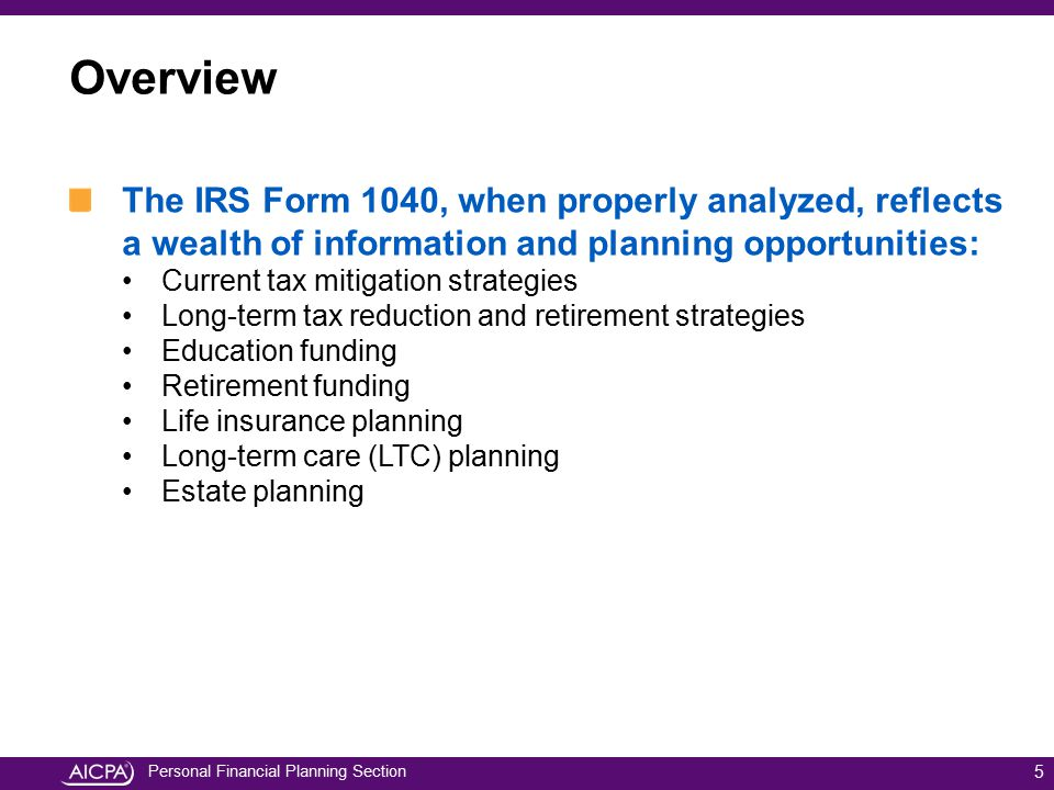 Personal Financial Planning Section The IRS Form 1040, when properly analyzed, reflects a wealth of information and planning opportunities: Current ta