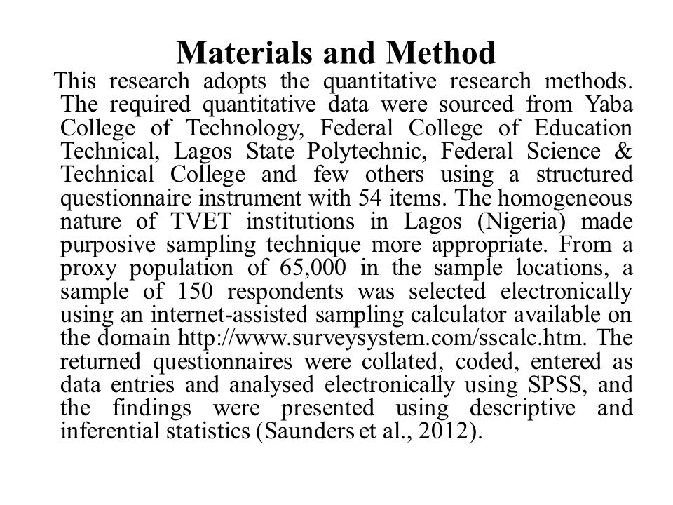 Materials and Method This research adopts the quantitative research methods. The required quantitative data were sourced from Yaba College of Technolo