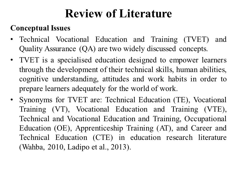 Review of Literature Conceptual Issues Technical Vocational Education and Training (TVET) and Quality Assurance (QA) are two widely discussed concepts