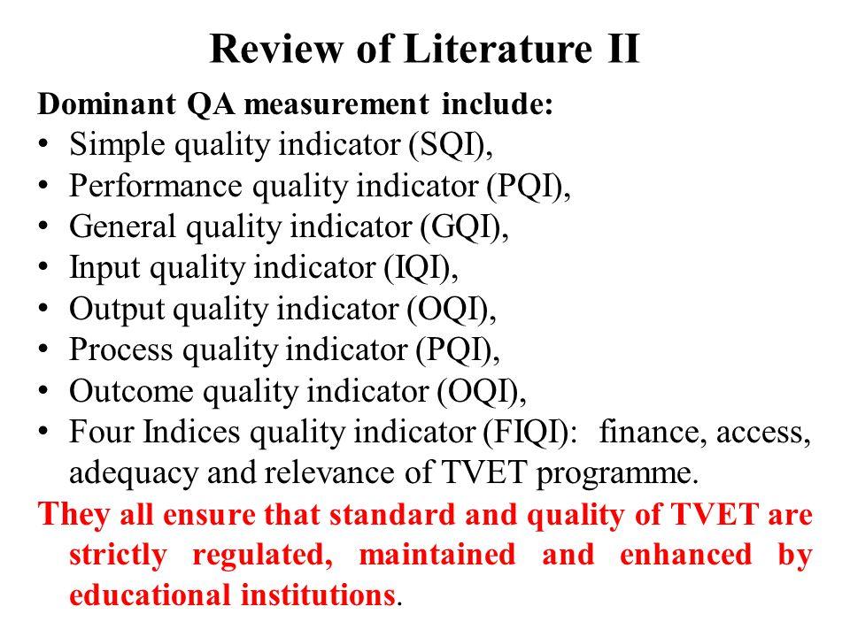 Review of Literature II Dominant QA measurement include: Simple quality indicator (SQI), Performance quality indicator (PQI), General quality indicato