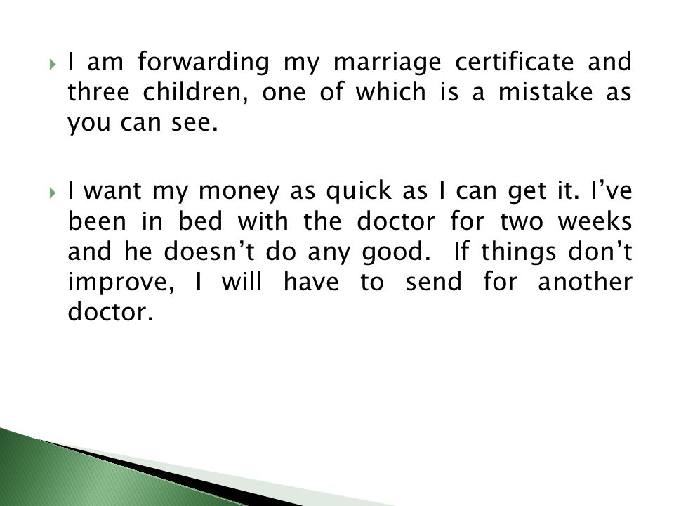  I am forwarding my marriage certificate and three children, one of which is a mistake as you can see.