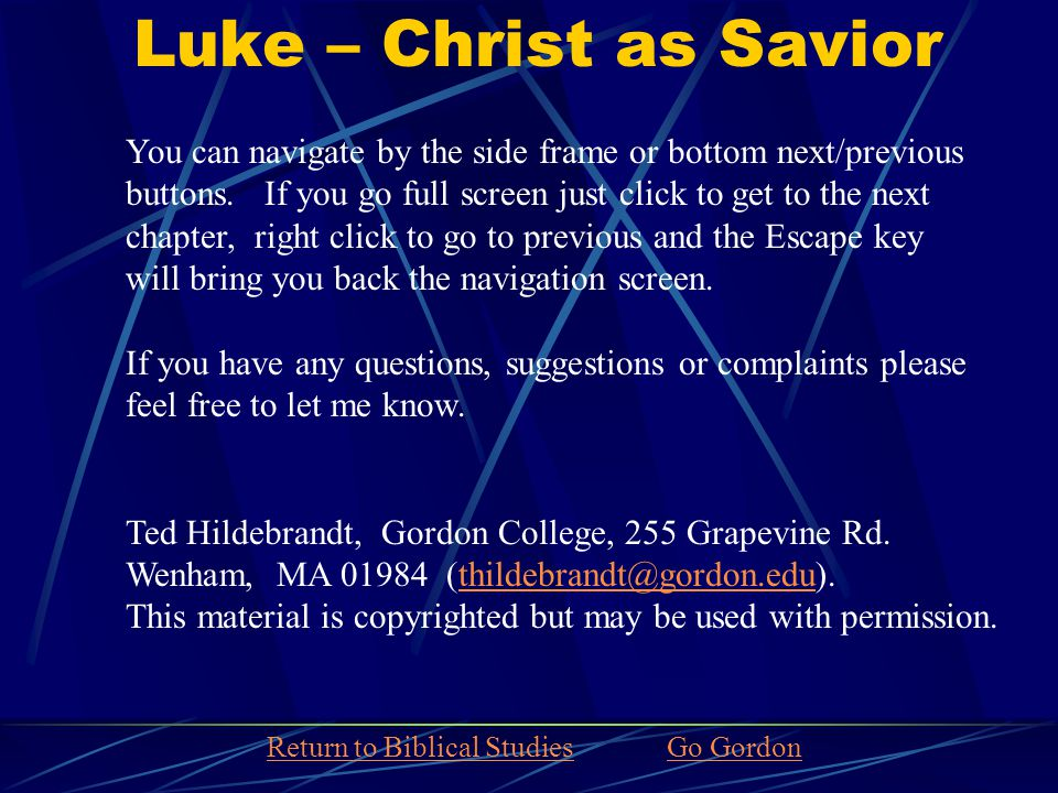 Luke - Christ as Savior Welcome to New Testament Picture Scripture! This is an attempt at aiding you in learning the chapter content of the entire New
