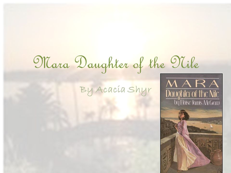 Mara Daughter of the Nile By Acacia Shyr