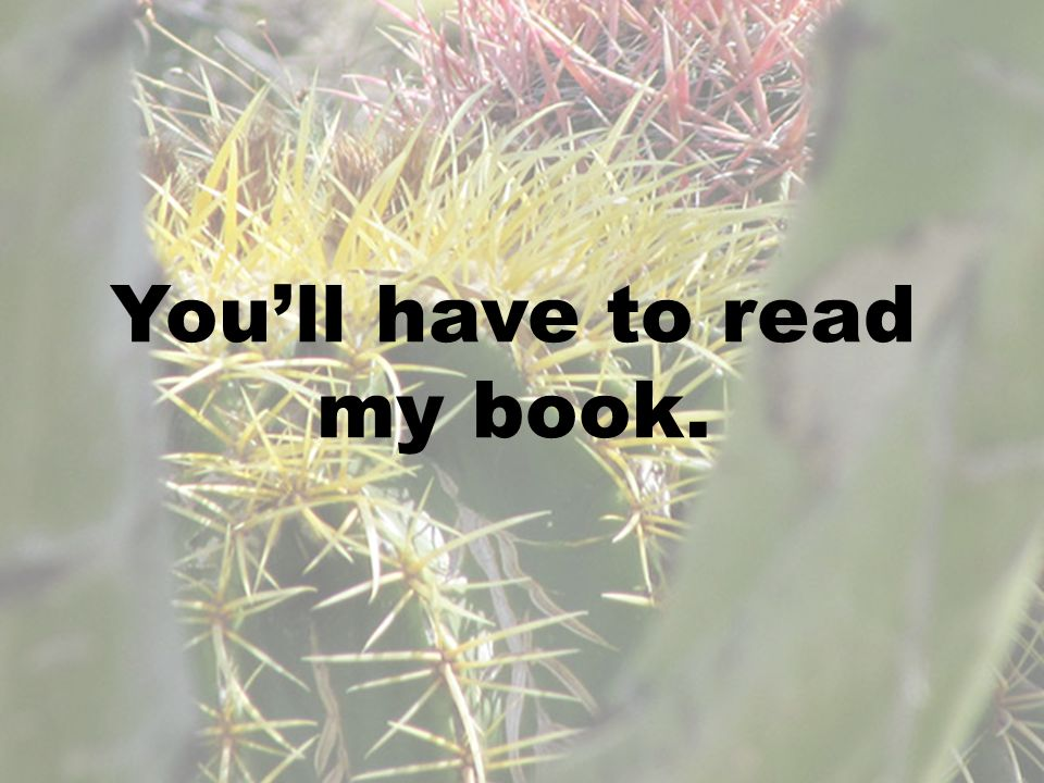 You'll have to read my book.