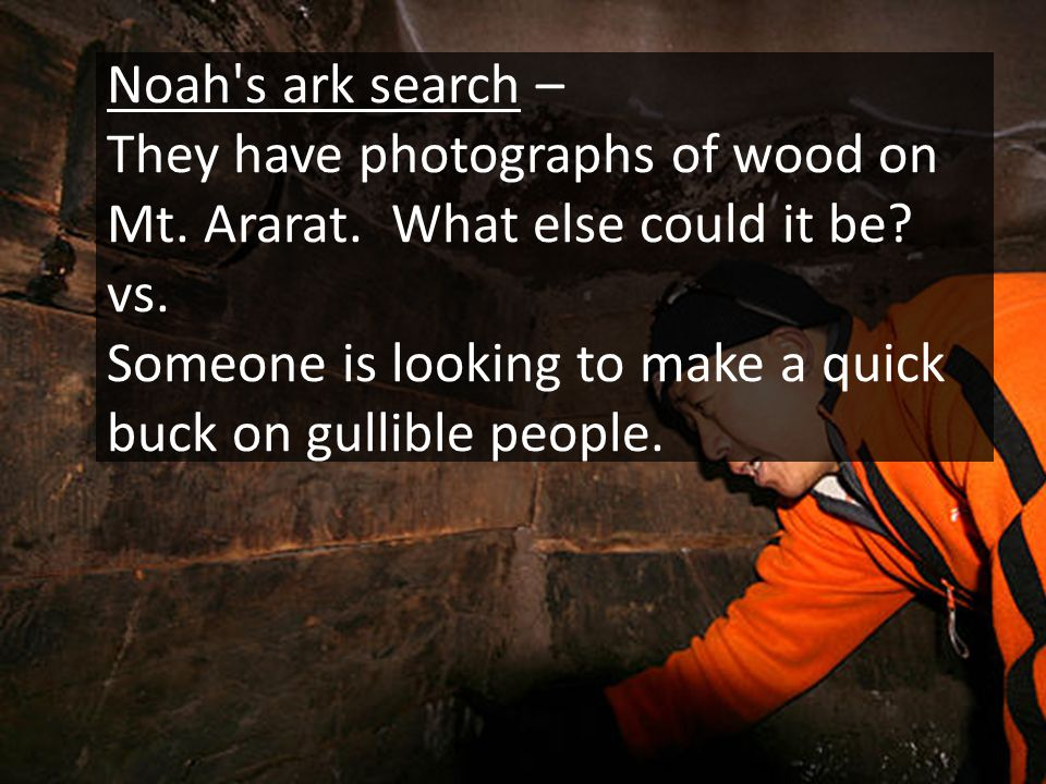 Noah s ark search – They have photographs of wood on Mt.