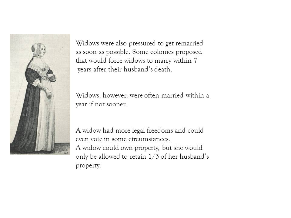 Most women in the colonies were socialized (in England and here) to perpetuate the patriarchy, and one Virginia woman explained, one of my first resolutions I made After marriage was never to hold disputes with my husband. Even though social custom and legal codes prohibited women from voting, holding office, attending public schools or colleges, and so on, circumstances did occasionally lead to women in positions of leadership.