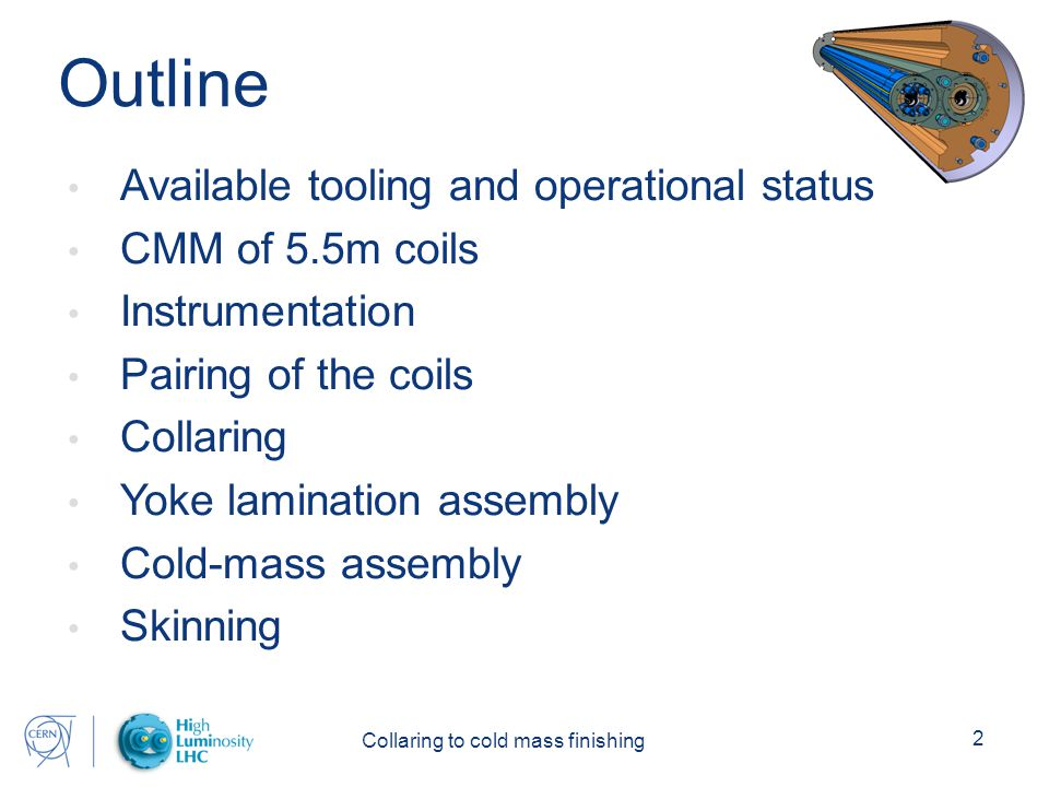Collaring to cold mass finishing 2 Outline Available tooling and operational status CMM of 5.5m coils Instrumentation Pairing of the coils Collaring Yoke lamination assembly Cold-mass assembly Skinning