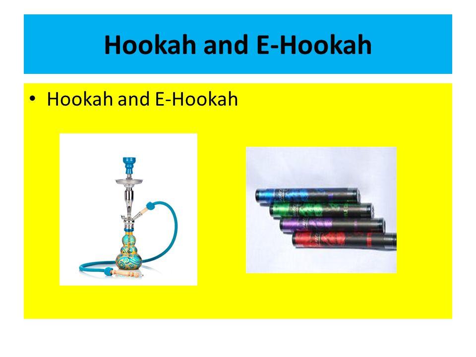 Hookah and E-Hookah