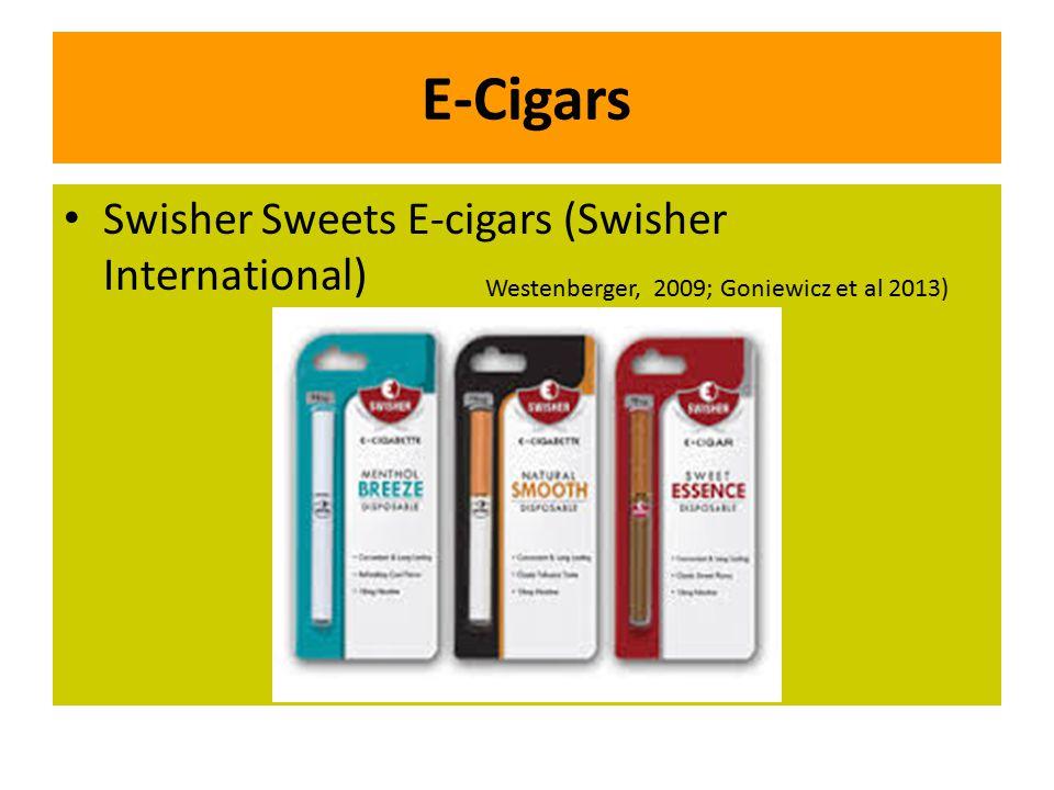 E-Cigars Swisher Sweets E-cigars (Swisher International) Westenberger, 2009; Goniewicz et al 2013)