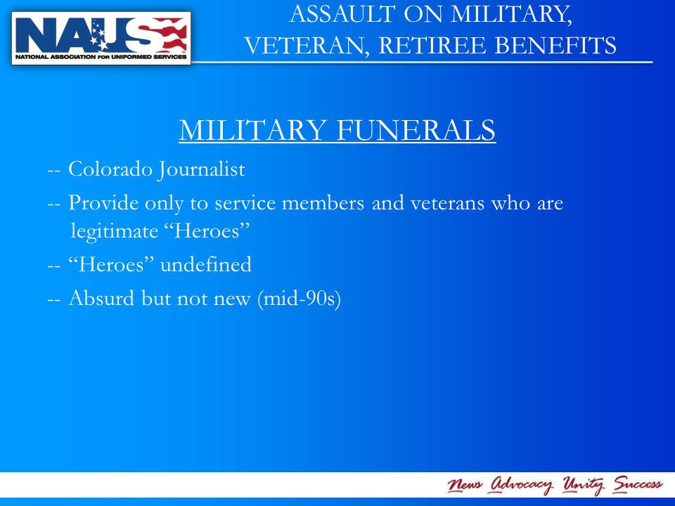 MILITARY FUNERALS -- Colorado Journalist -- Provide only to service members and veterans who are legitimate Heroes -- Heroes undefined -- Absurd but not new (mid-90s) ASSAULT ON MILITARY, VETERAN, RETIREE BENEFITS