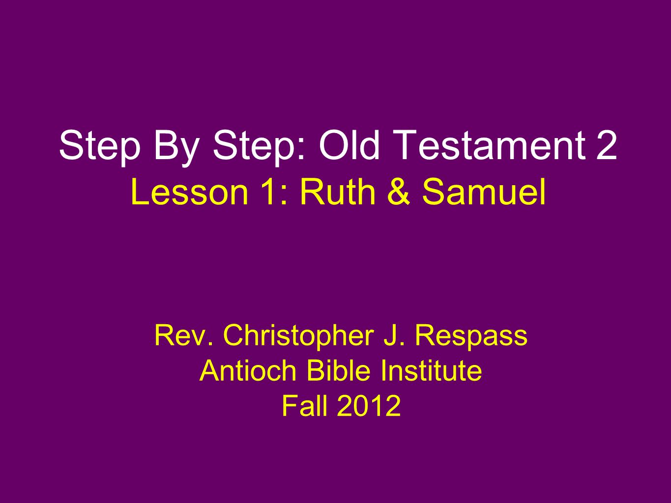 Step By Step: Old Testament 2 Lesson 1: Ruth & Samuel Rev.