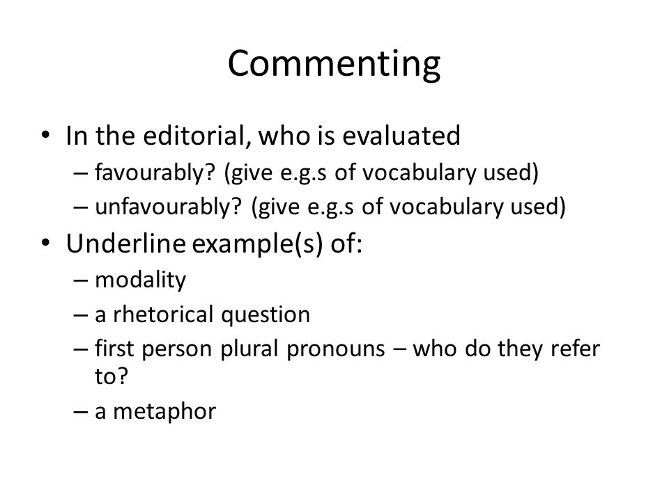 Commenting In the editorial, who is evaluated – favourably.