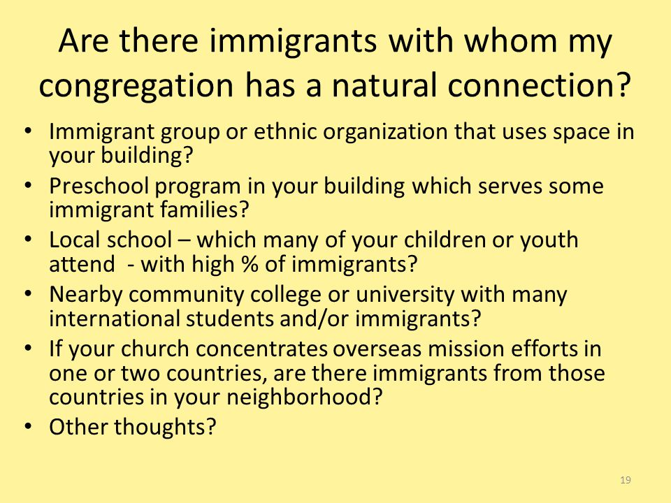 Are there immigrants with whom my congregation has a natural connection.