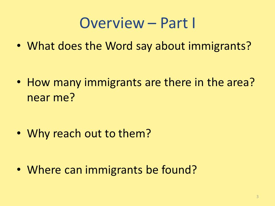 Overview – Part I What does the Word say about immigrants.