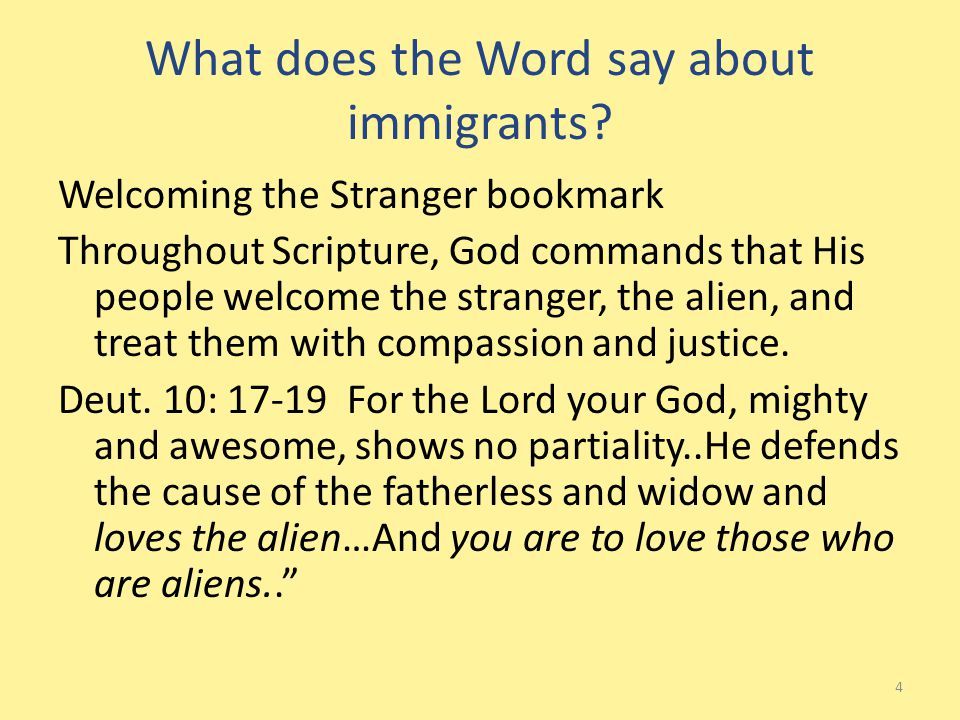 Scripture, continued Leviticus 19: 34 The alien living with you must be treated as one of your native-born.