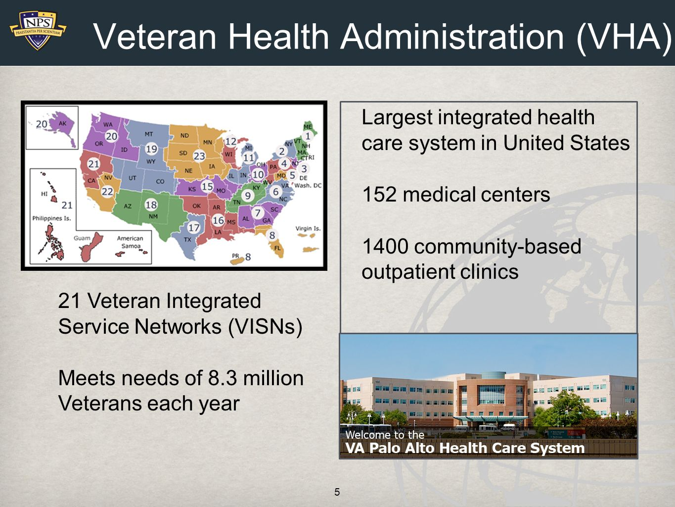 VA Sierra Pacific Network VISN-21 serves 1.2 million Veterans in northern and central California, northern Nevada, Hawaii, the Philippines, and Guam Consists of 40 sites across six Systems Each Health Care System is sub-network of larger VISN-21 network 6