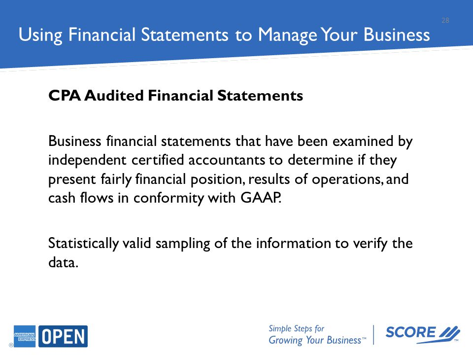 CPA Audited Financial Statements Business financial statements that have been examined by independent certified accountants to determine if they prese