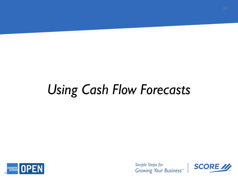 Using Cash Flow Forecasts 59
