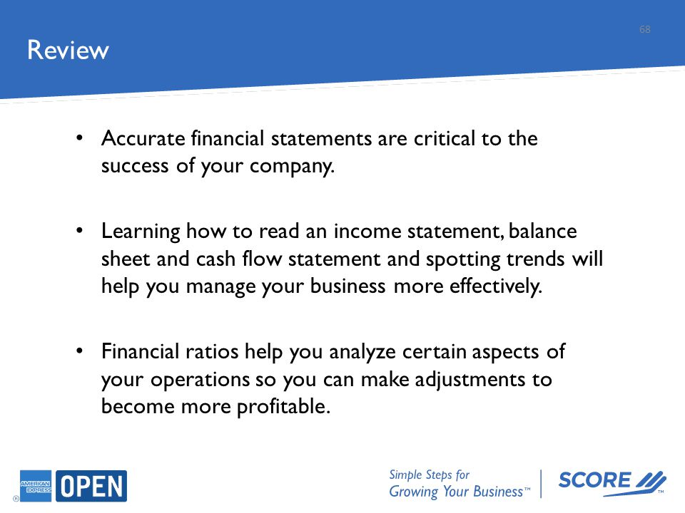 Review Accurate financial statements are critical to the success of your company. Learning how to read an income statement, balance sheet and cash flo