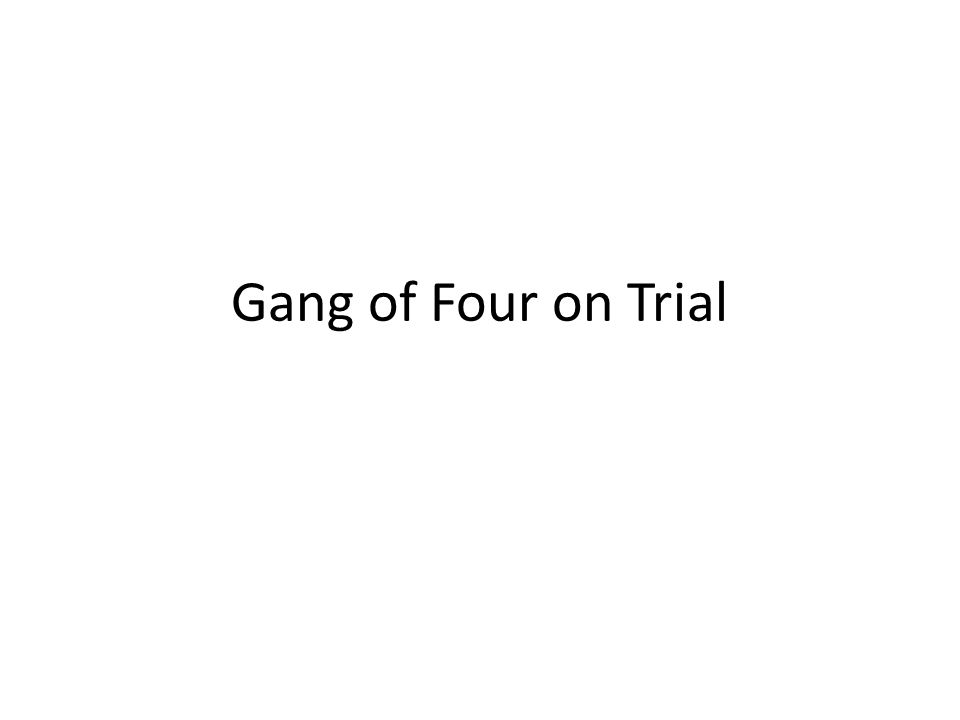 Gang of Four on Trial