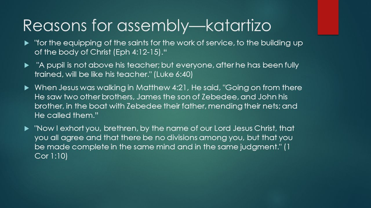Reasons for assembly—katartizo 