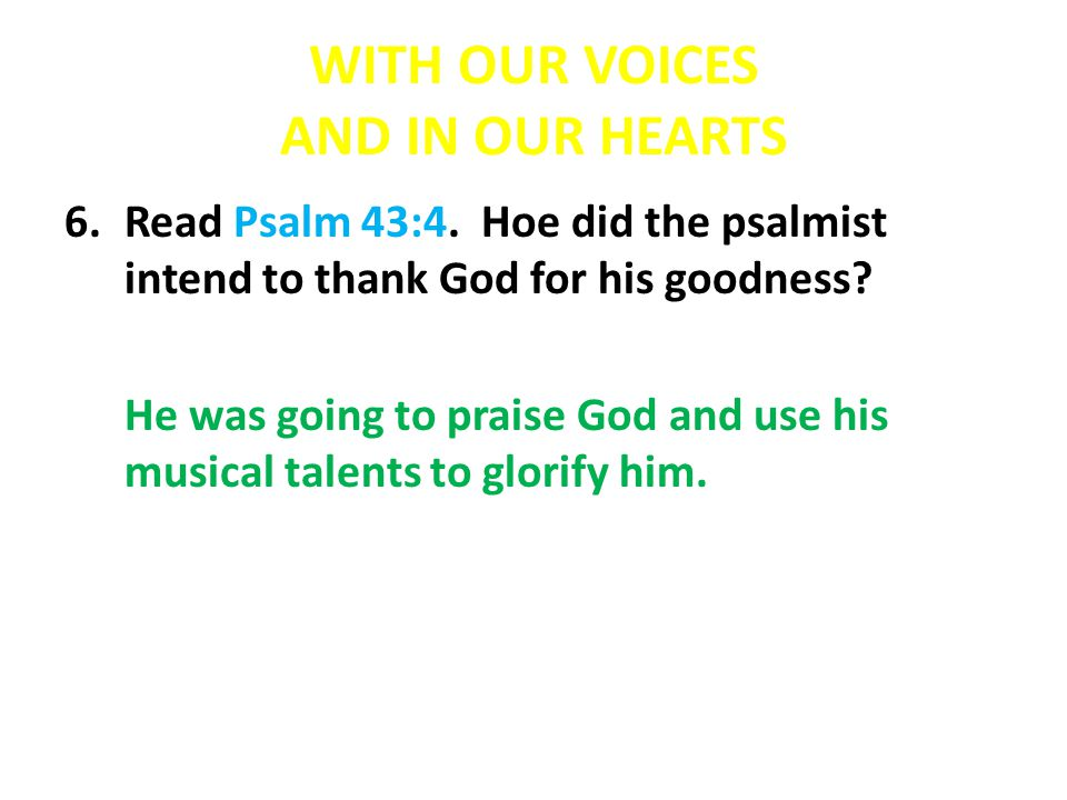 WITH OUR VOICES AND IN OUR HEARTS 7.What are some of the ways we can thank God for the blessings he has given us.
