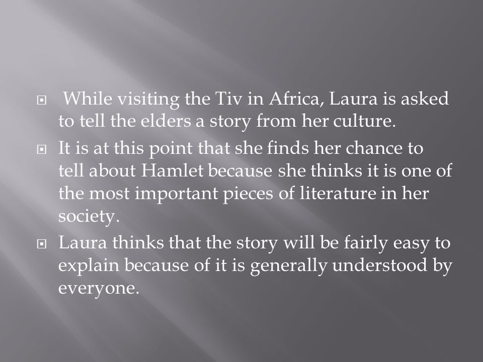  While visiting the Tiv in Africa, Laura is asked to tell the elders a story from her culture.