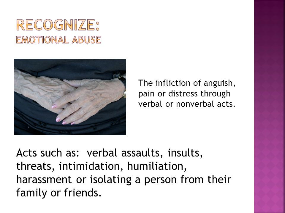 The infliction of anguish, pain or distress through verbal or nonverbal acts.
