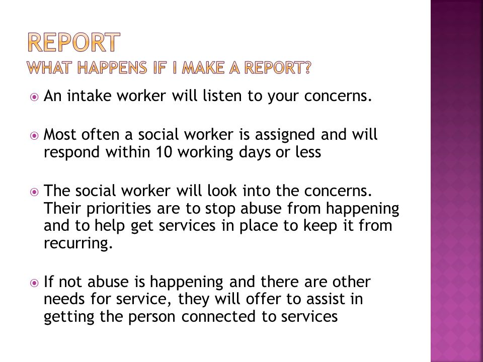  An intake worker will listen to your concerns.