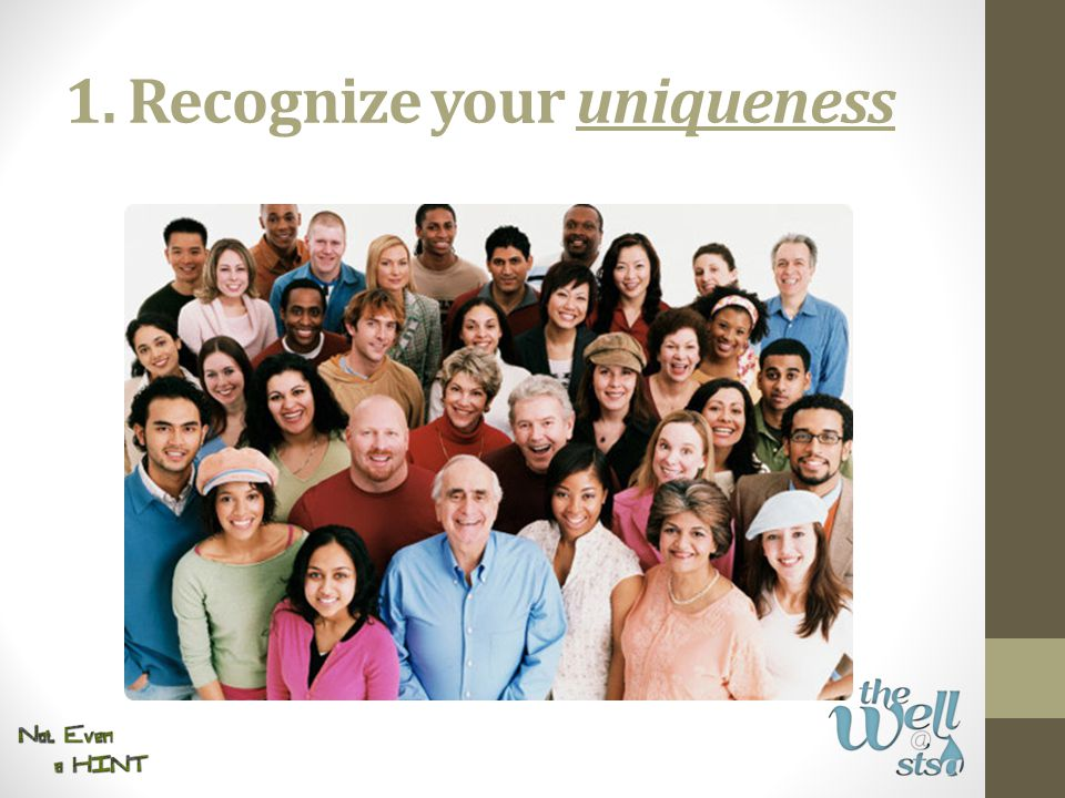 1. Recognize your uniqueness