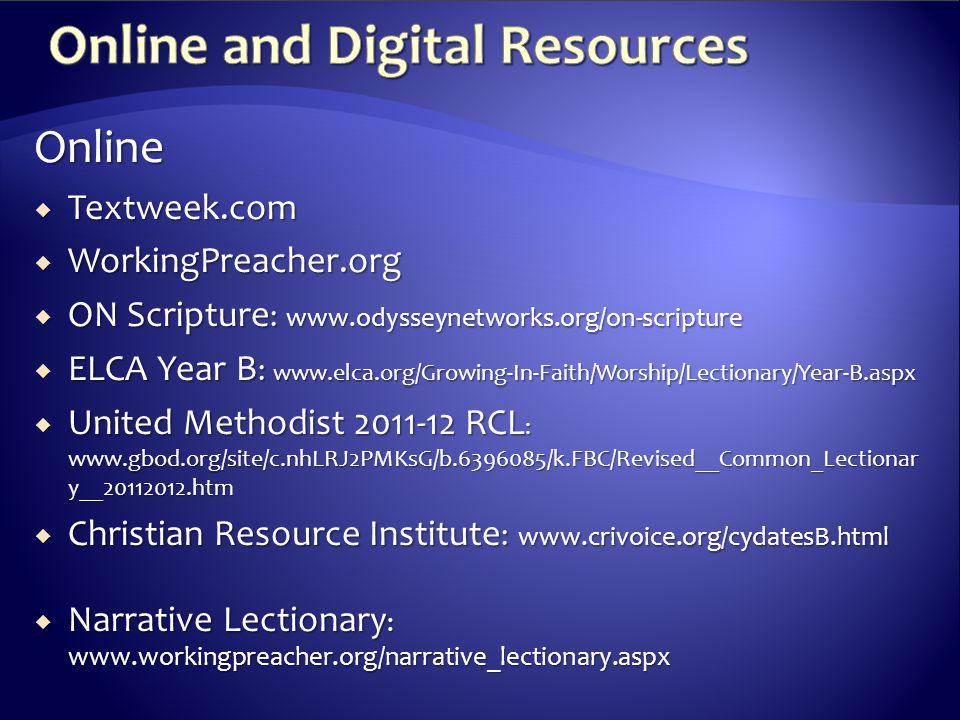 Online  Textweek.com  WorkingPreacher.org  ON Scripture : www.odysseynetworks.org/on-scripture  ELCA Year B : www.elca.org/Growing-In-Faith/Worshi