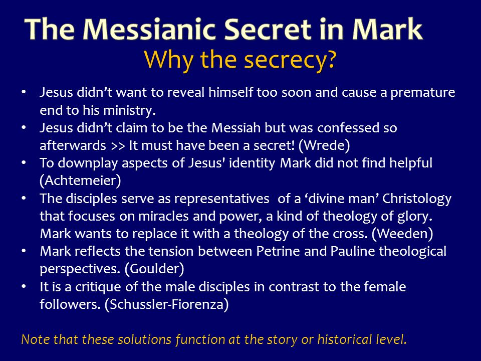 Why the secrecy? Jesus didn't want to reveal himself too soon and cause a premature end to his ministry. Jesus didn't claim to be the Messiah but was