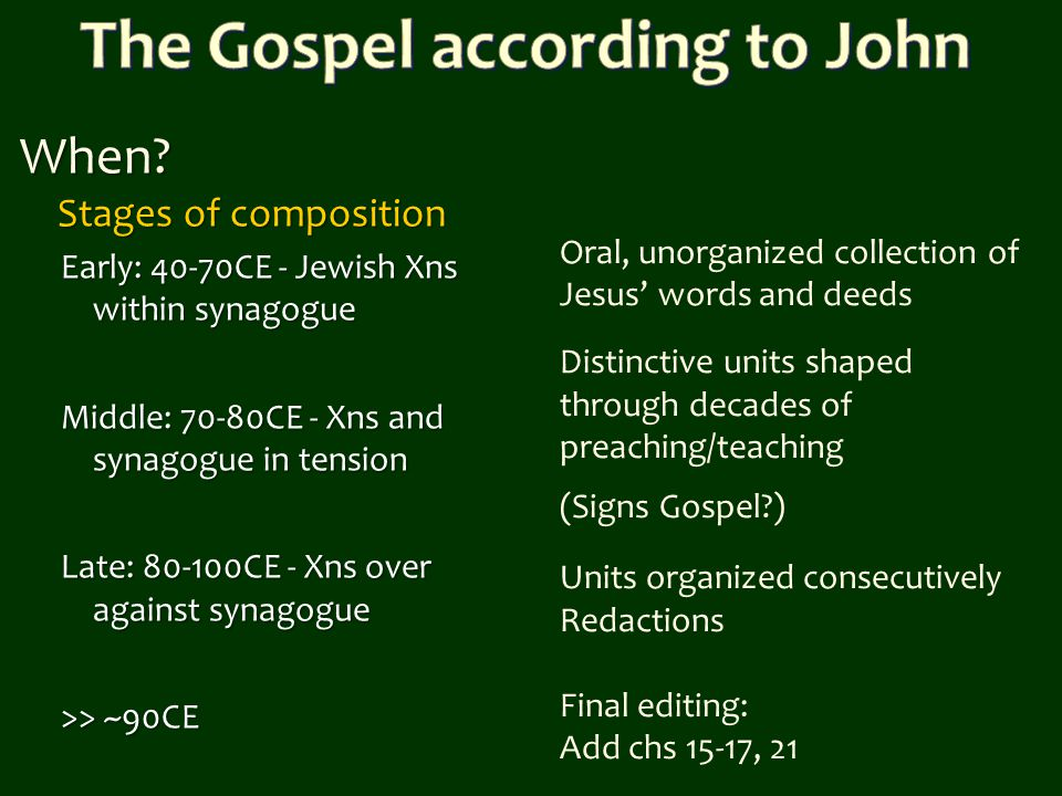 When? Stages of composition Early: 40-70CE - Jewish Xns within synagogue Middle: 70-80CE - Xns and synagogue in tension Late: 80-100CE - Xns over agai