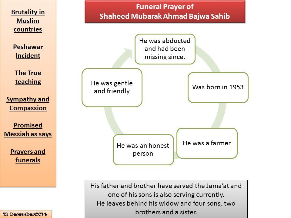 Funeral Prayer of Shaheed Mubarak Ahmad Bajwa Sahib Funeral Prayer of Shaheed Mubarak Ahmad Bajwa Sahib He was abducted and had been missing since.