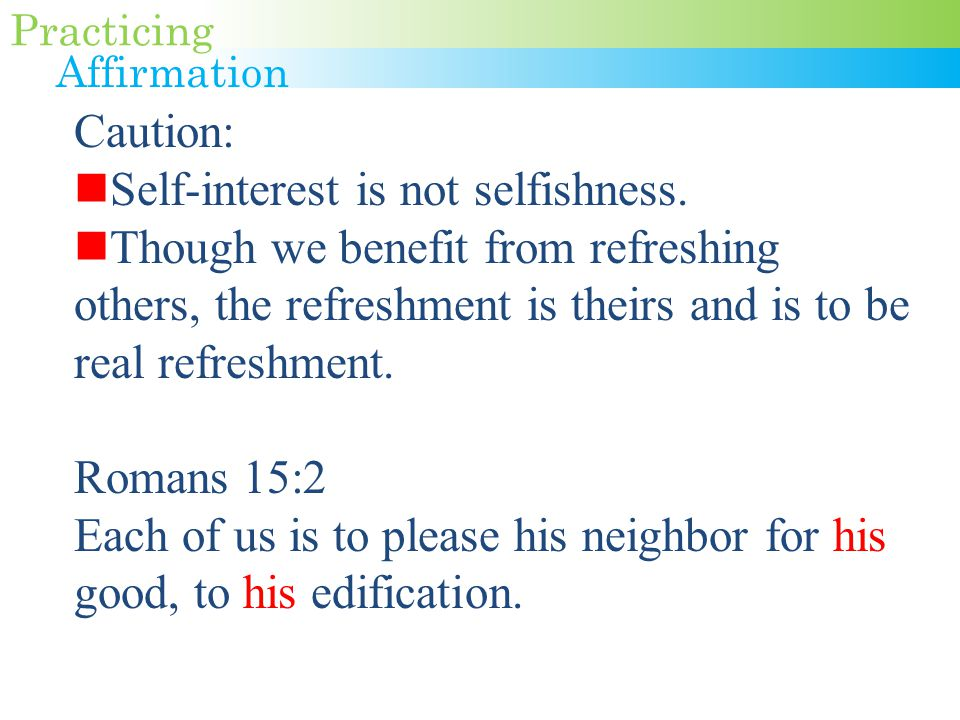 Caution: Self-interest is not selfishness.
