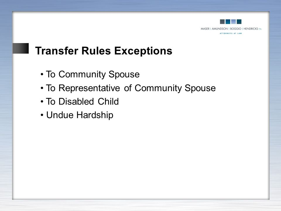 Transfer Rules Exceptions To Community Spouse To Representative of Community Spouse To Disabled Child Undue Hardship