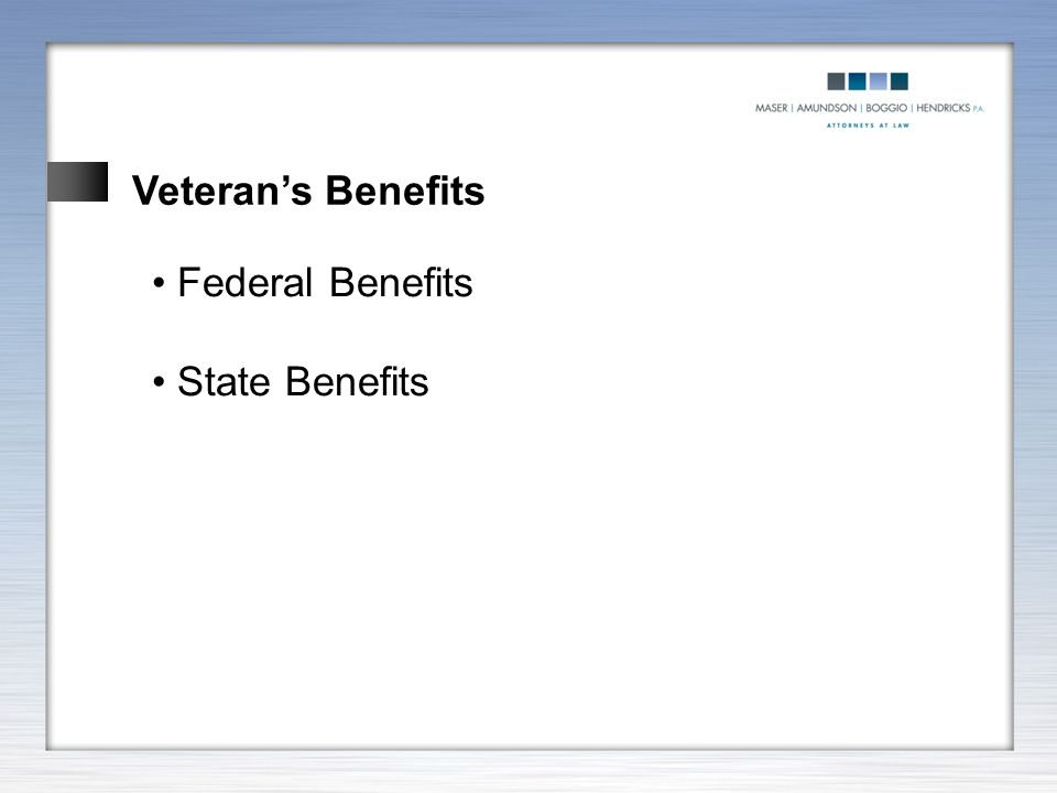 Veteran's Benefits Federal Benefits State Benefits