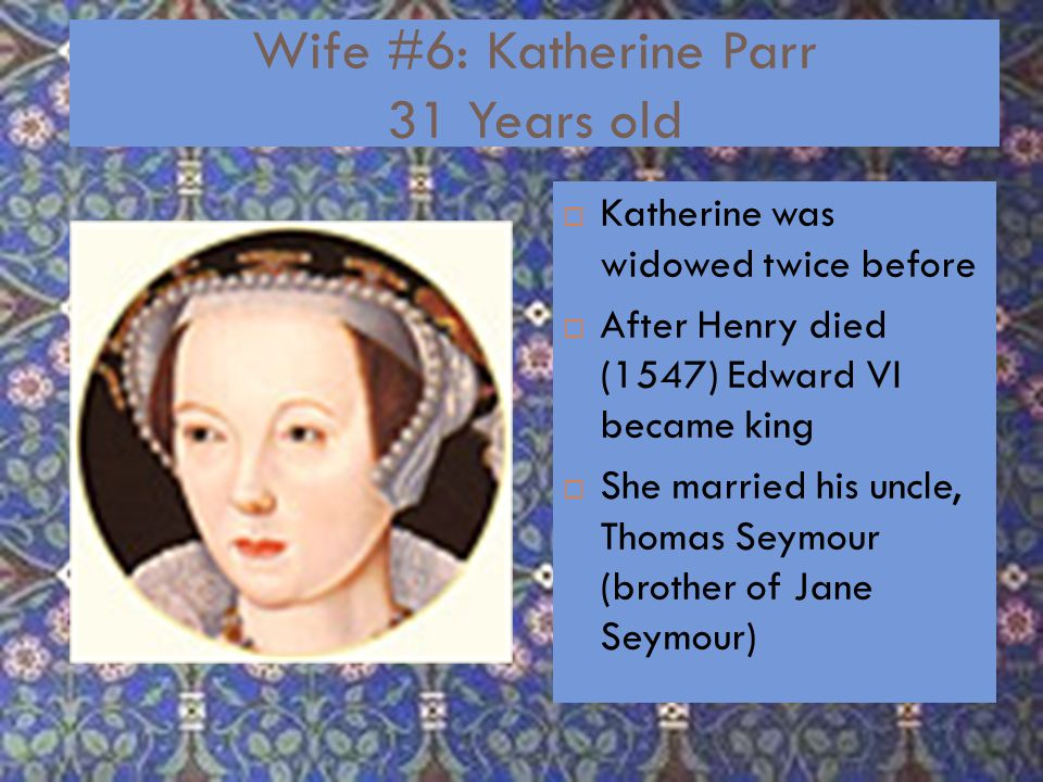 Wife #5: Catherine Howard 19 years old  Cousin of Anne Boleyn  Married in 1540  16 days after he divorced Anne of Cleves  He was 49, she was 19  They were ill-matched, he was gaining a lot of weight  Executed her for adultery  Tower of London